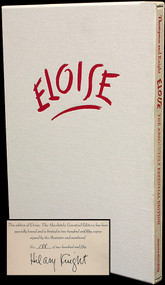 THOMPSON, Kay (Hilary Knight). Kay Thompson's Eloise: The Absolutely Essential Edition. (LIMITED EDITION SIGNED BY HILARY KNIGHT)