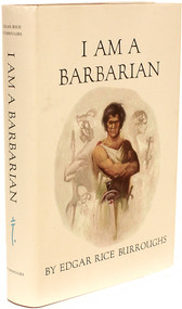 BURROUGHS, Edgar Rice. I Am A Barbarian. (FIRST EDITION - 1967)
