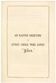 "DODGSON, Charles Lutwidge [Lewis Carroll]. An Easter Greeting To Every Child Who Loves ""Alice"" (1880)"