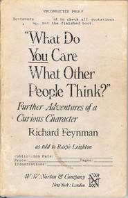 "FEYNMAN, Richard Phillips ( Ralph Leighton). ""What do you care what other people think?"" Further adventures of a curious  character.  (FIRST EDITION, A RARE UNCORRECTED PROOF - 1988)"
