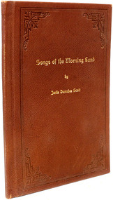 SCOTT, Josie Dunshee. Songs of the Morning. (FIRST AND ONLY EDITION - 1911)
