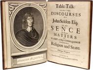 SELDEN, John. Table Talk: being The Discourses of John Seldon Esq; or His Sence Of Various Matters of Weight and High Consequence Relating Especially to Religion and State. (FIRST EDITION - 1689)