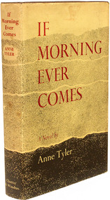 TYLER, Anne. If Morning Ever Comes. (FIRST LONDON EDITION OF HER FIRST BOOK - 1965)