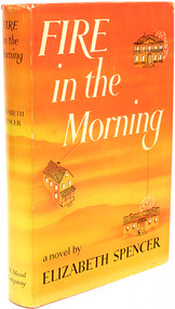 SPENCER, Elizabeth. Fire In The Morning. (FIRST EDITION - 1948)