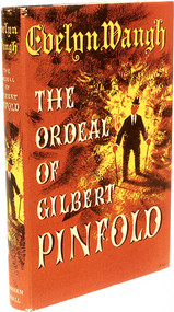 WAUGH, Evelyn. The Ordeal Of Gilbert Pinford A Conversation Piece. (FIRST EDITION - 1957)
