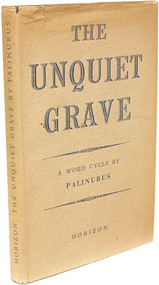 CONNOLLY, Cyril (Palinurus). The Unquiet Grave A Word Cycle by Palinurus. (FIRST EDITION - 1944)