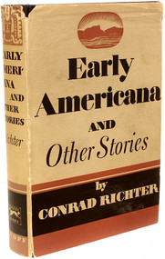 RICHTER, Conrad. Early American and Other Stories. (FIRST EDITION OF THE AUTHOR'S SECOND BOOK - 1936)