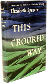 SPENCER, Elizabeth. This Crooked Way. (FIRST EDITION - 1952)