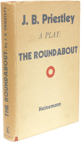 PRIESTLEY, J. B.. A Play: The Roundabout. (FIRST EDITION - 1933)