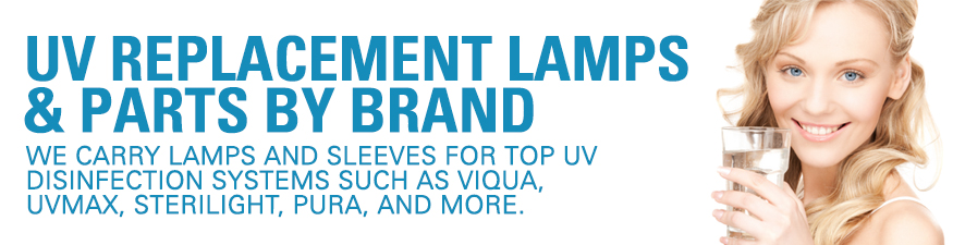 UV Replacement Lamps & Parts by Brand. We carry lamps and sleeves for top UV disinfection systems such as Viqua, UVMax, Sterilight, Pura, and more.