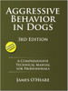 Ebook:  Aggressive Behavior In Dogs - A Comprehensive Technical Manual for Professionals, 3rd Edition