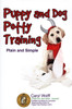 Puppy and Dog Potty Training: Plain and Simple (Shopworn)