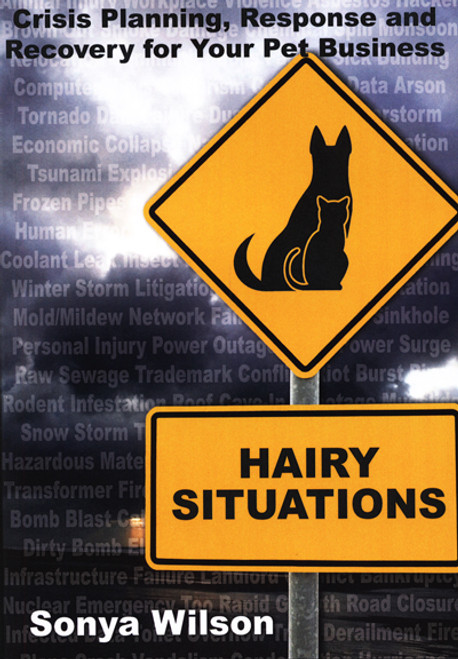 Hairy Situations: Crisis Planning, Response and Recovery for Your Pet Business