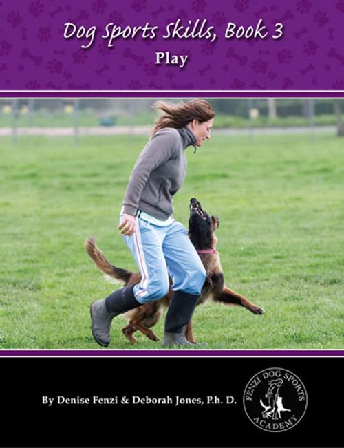 Dog Sports Skills, Book 3: Play