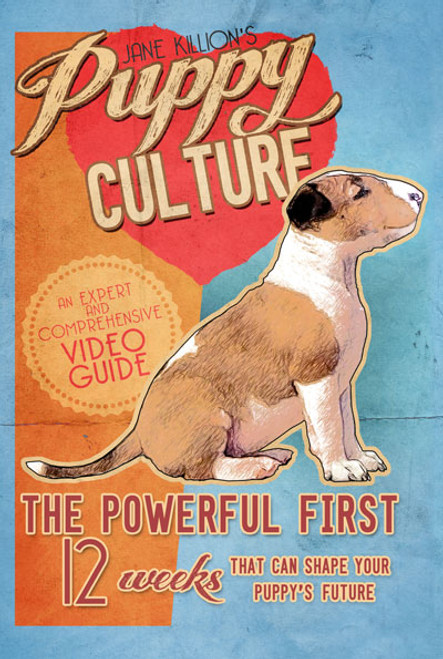 Puppy Culture: The Powerful First 12 Weeks That Can Shape Your Puppy's Future Dvd