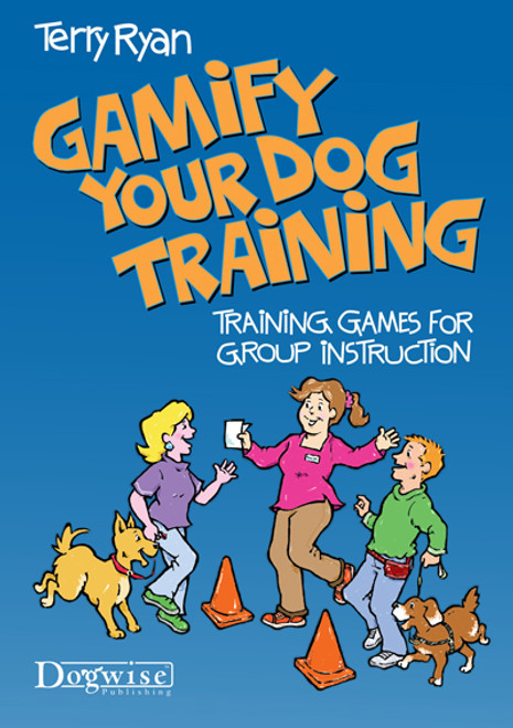 Ebook: Gamify Your Dog Training - Training Games for Group Instruction