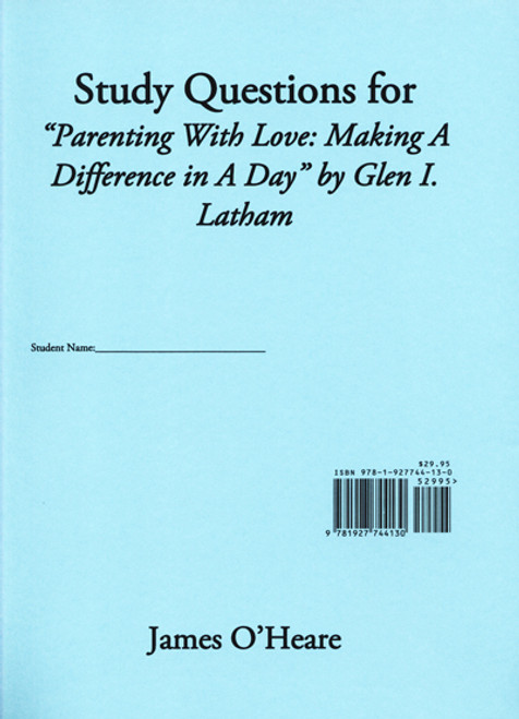 Study Questions for Parenting With Love - Making A Difference In A Day