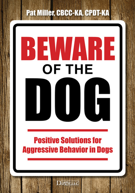 Ebook: Beware Of The Dog - Positive Solutions for Aggressive Behavior In Dogs
