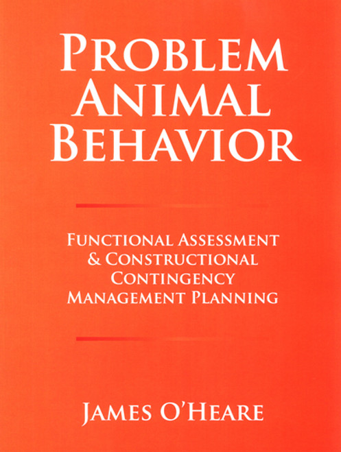 Ebook: Problem Animal Behavior - Functional Assessment & Constructional Contingency Management Planning
