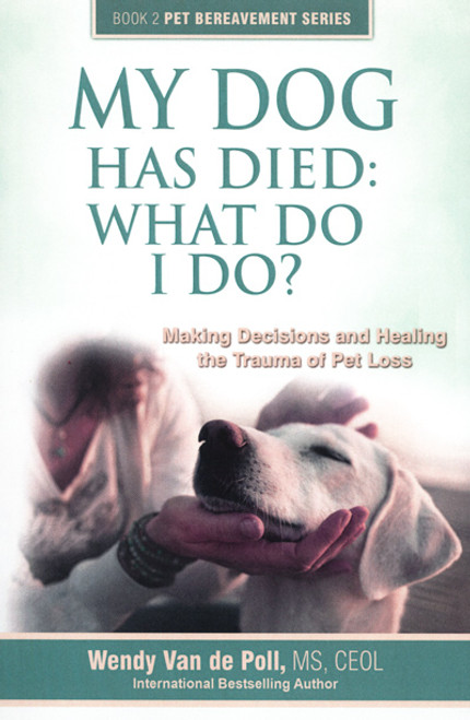 The pet professionals guide to pet loss how to prevent burnout ebook my dog has died what do i do making decisions and healing the trauma of pet loss fandeluxe Document