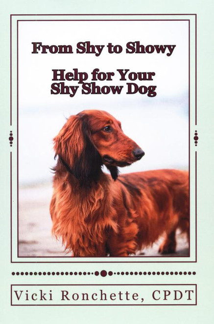 From Shy To Showy: Help for Your Shy Show Dog