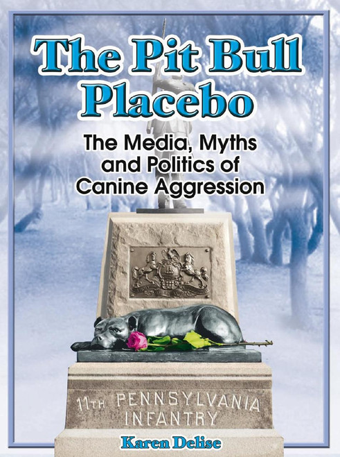 Ebook: The Pit Bull Placebo: The Media, Myths and Politics of Canine Aggression