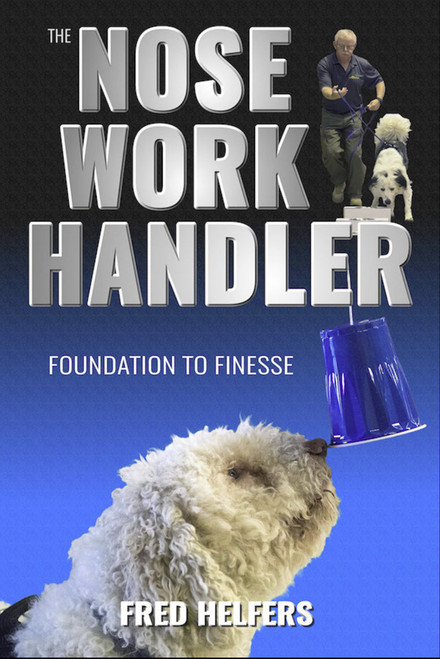 Ebook: The Nose Work Handler - Foundation to Finesse