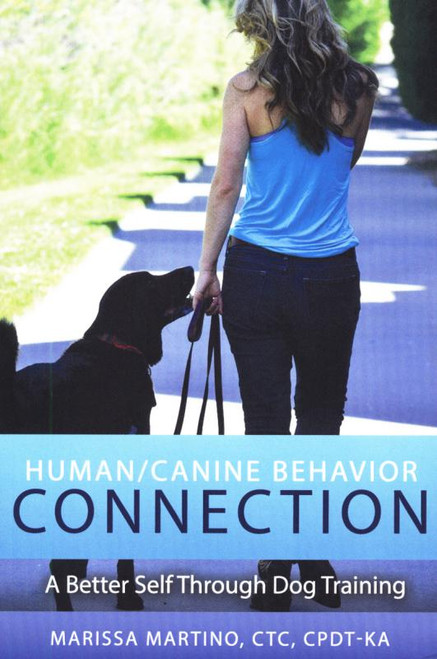 Human/Canine Behavior Connection: A Better Self Through Dog Training (Shopworn)