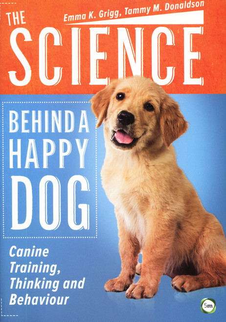 The Science Behind A Happy Dog: Canine Training, Thinking and Behavior (Shopworn)