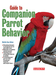 Cover of the book: A Guide to Companion Parrot Behavior