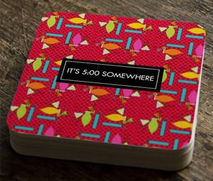 Paper Coaster- It's 5 o'clock Somewhere