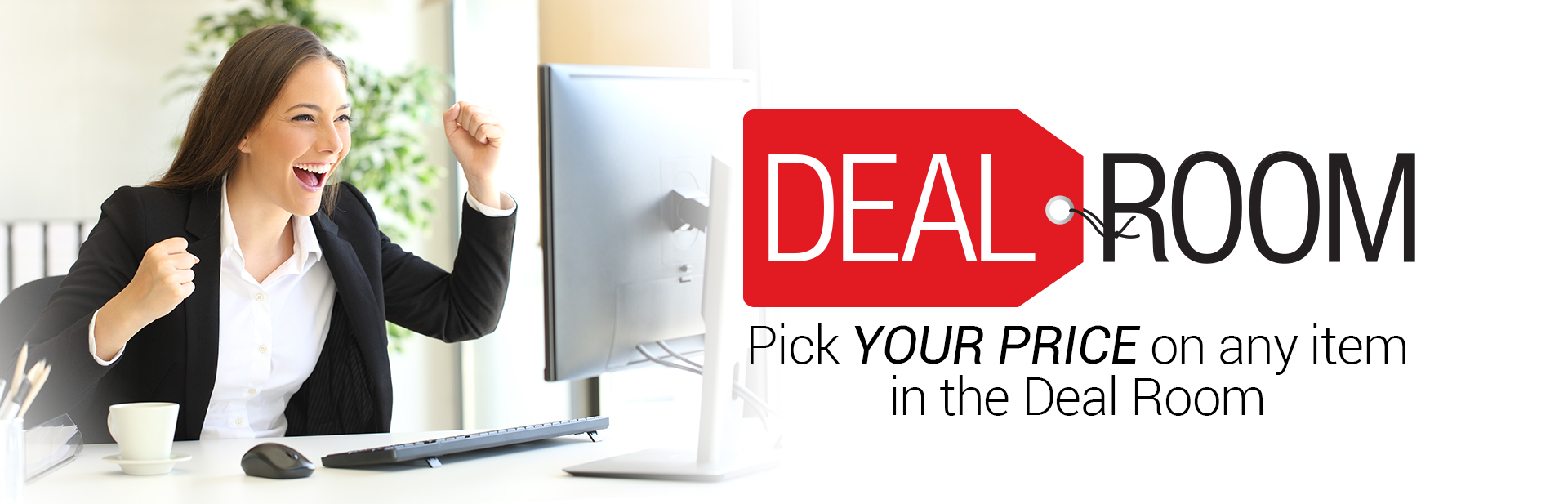 Make Your Offer In Our Deal Room