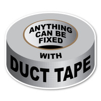 Anything can be fixed with Duct Tape Magnet