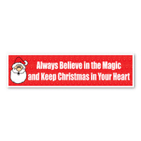 Always Believe in Magic and Keep Christmas in Your Heart Bumper Strip Magnet
