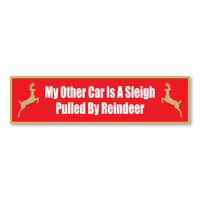 My Other Car Is A Sleigh Pulled By Reindeer Bumper Strip Magnet