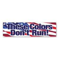 These Colors Don't Run! Bumper Strip Magnet