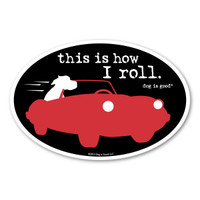 this Is how I roll. Oval  Magnet