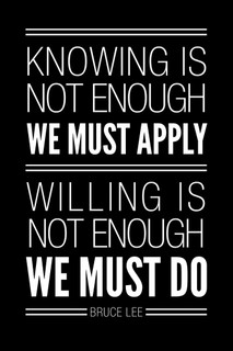 Bruce Lee Knowing Is Not Enough We Must Apply Black Quote Poster 24x36 inch
