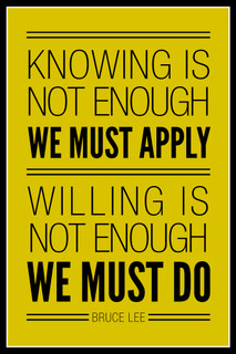 Bruce Lee Knowing Is Not Enough We Must Apply Yellow Quote Poster 12x18