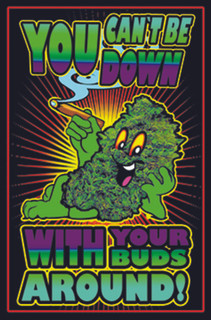 You Cant Be Down With Your Buds Around Blacklight Poster 24x36