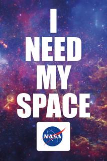 NASA I Need My Space Poster 24x36