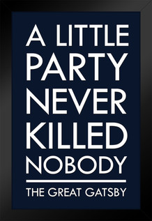 Great Gatsby A Little Party Never Killed Nobody II Blue Framed Poster by ProFrames 14x20 inch