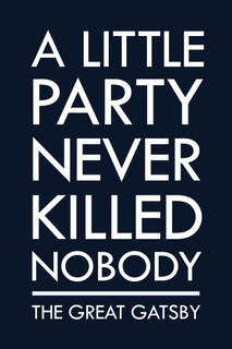 The Great Gatsby A Little Party Never Killed Nobody II Blue Movie Poster 24x36 inch