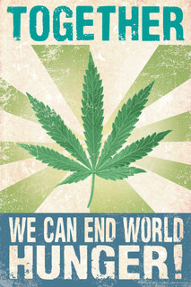Together We Can End World Hunger! Pot Smoking Humor Mural Giant Poster 36x54 inch