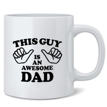 This Guy Is An Awesome Dad 12 oz Coffee Mug