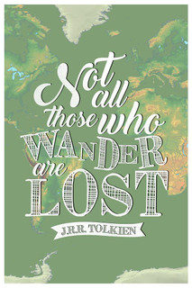 Laminated Not All Those Who Wander Are Lost JRR Tolkien Quote Travel Sign Poster 12x18 inch