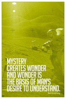 Mystery Creates Wonder Neil Armstrong Quote Motivational Poster - 12x18