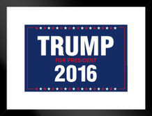 Vote Trump For President 2016 Presidential Election Matted Framed Poster by ProFrames 26x20 inch