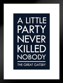 The Great Gatsby A Little Party Never Killed Nobody II Blue Movie Matted Framed Poster by ProFrames 20x26 inch