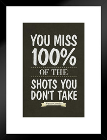 You Miss 100% Of the Shots You Dont Take Wayne Gretzky Quote Matted Framed Poster by ProFrames 20x26 inch